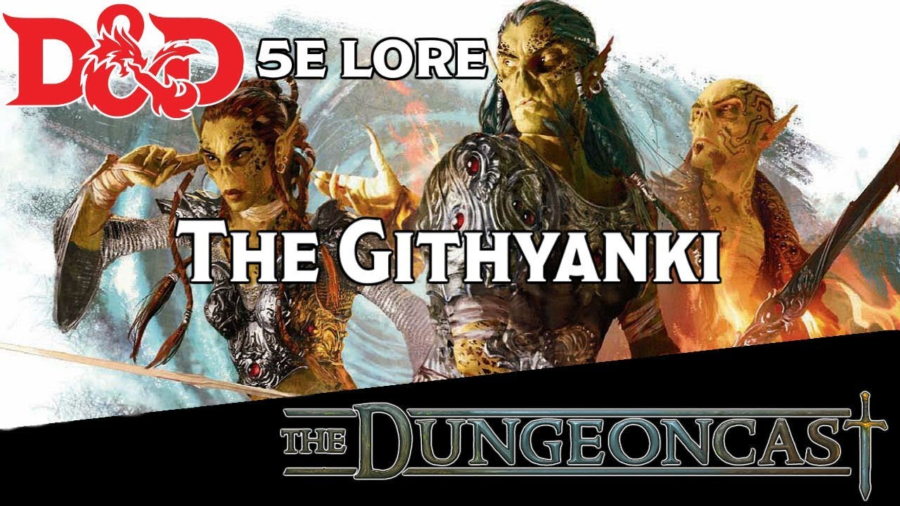 A Comprehensive Look at the Githyanki